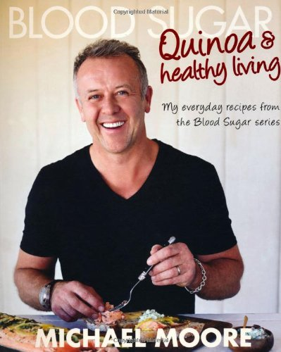 Blood Sugar: Quinoa and healthy living My everyday recipes from the Blood Sugar series