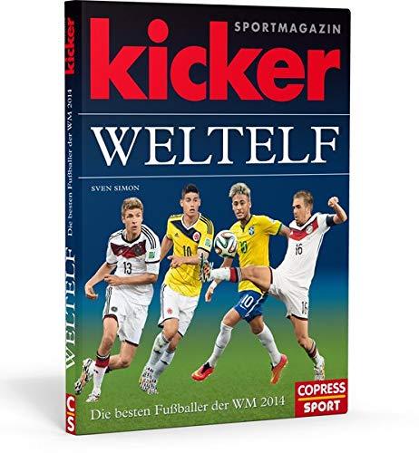 Sven, Simon: kicker-Weltelf - Die besten Fußballer der WM 2014