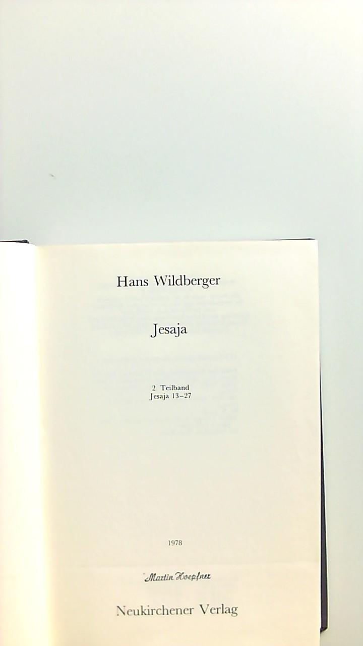 Wildberger, Hans: Jesaja; Teil: Teilbd. 2., Jesaja 13 - 27-Biblischer Kommentar-Altes Testament. Begründet von Martin Noth, Hrsg. von Siegfried Herrmann und Walter Wolff. 2. Teilband.