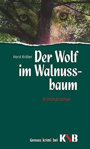 Der Wolf im Walnussbaum Kriminalroman