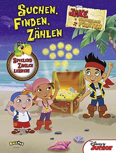 Jake und die Nimmerland Piraten - Suchen, Finden, Zählen Spielend Zahlen lernen