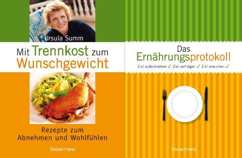 Mit Trennkost zum Wunschgewicht, m. Eintragbuch Ernährungsprotok. Rezepte zum Abnehmen und Wohlfühlen