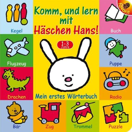 Komm, und lern mit Häschen Hans Mein erstes Wörterbuch  1-3 Jahre