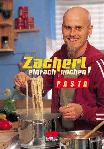 Ralf, Zacherl: Zacherl einfach kochen! Pasta.