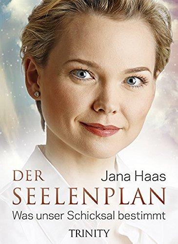 Jana, Haas: Der Seelenplan Was unser Schicksal bestimmt