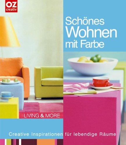 Schönes Wohnen mit Farbe Creative Inspirationen für lebendige Räume. Living & More