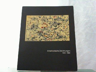 Amerikanische Zeichnungen 1930 - 1980 Städt. Galerie im Städelschen Kunstinst. Frankfurt am Main 11/1985-01/1986