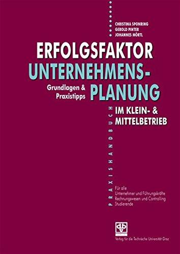 Erfolgsfaktor Unternehmensplanung... ... im Klein- & Mittelbetrieb. Grundlagen & Praxistipps