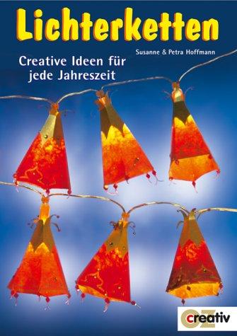 Lichterketten. Creative Ideen für jede Jahreszeit.