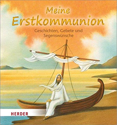 Meine Erstkommunion Geschichten, Gebete und Segenswünsche