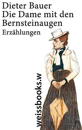 Die Dame mit den Bernsteinaugen Erzählungen