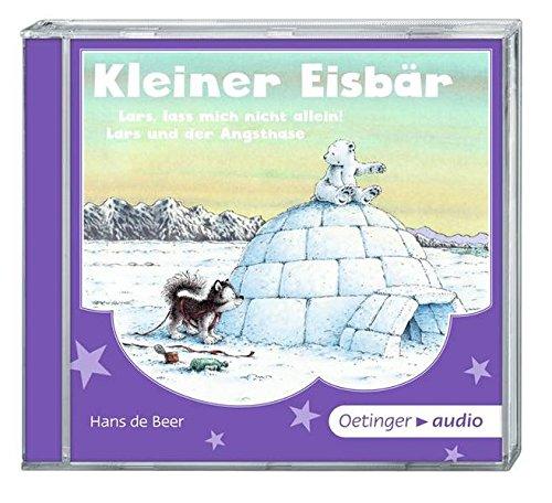 Kleiner Eisbär - Lars, lass mich nicht allein! Lars und der Angsthase, CD Ungekürzte Lesung. 22 Min.