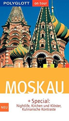 Moskau. Special: Nightlife, Kirchen und Klöster, Kulinarische Kontraste.