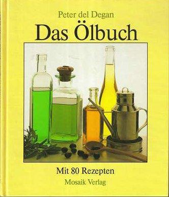 Das Ölbuch Mit 80 Rezepten