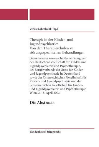 Therapie in der Kinder- und Jugendpsychiatrie: Von den Therapieschulen... Gemeinsamer wissenschaftlicher Kongress der Deutschen Gesellschaft für Kinder...