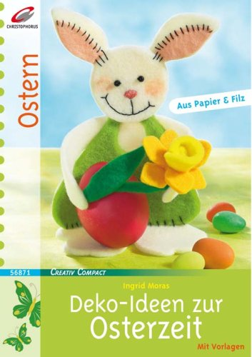 Deko-Ideen zur Osterzeit Aus Papier & Filz. Mit Vorlagen