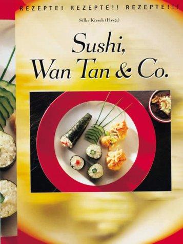 Sushi, Wan Tan & Co.
