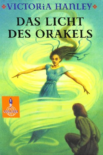 Victoria, Hanley: Das Licht des Orakels Fantasy-Roman. Deutsche Erstausgabe