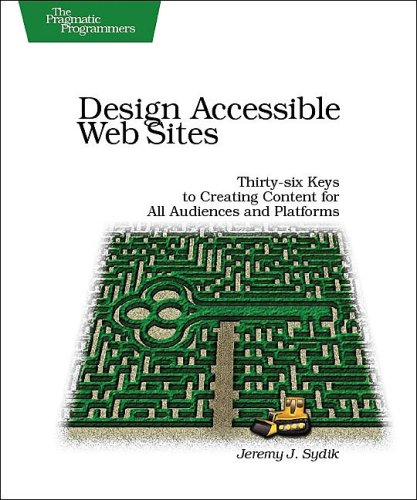 Design Accessible Web Sites Thirty-six Keys to Creating Content for All Audiences and Platforms