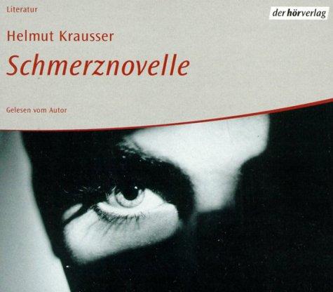 Schmerznovelle. 4 CDs. Gelesen vom Autor. Laufzeit: ca. 255 Min.