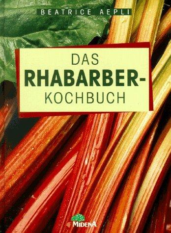 Das Rhabarber-Kochbuch