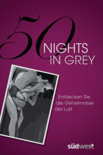 Laura, Elias und Ill.: Wachenje Benjamin: 50 Nights in Grey Entdecken Sie die Geheimnisse der Lust