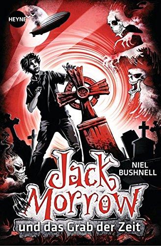 Jack Morrow und das Grab der Zeit Roman