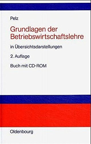 Grundlagen der Betriebswirtschaftslehre, m. CD-ROM. In Übersichtsdarstellungen.