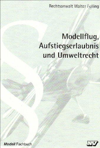 Modellflug, Aufstiegserlaubnis und Umweltrecht