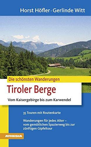 Die schönsten Wanderungen - Tiroler Berge Zwischen Loferer Steinbergen und Karwendel