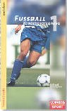 Fussball Konditionstraining Bd.1, Kraft und Schnelligkeit