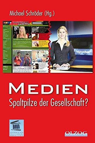 Medien - Spaltpilze der Gesellschaft?