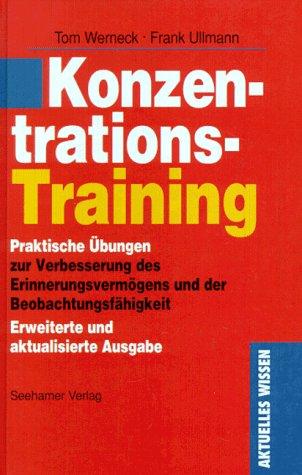 Konzentrationstraining. Praktische Übungen zur Verbesserung des Erinnerungsvermögens und der Beobachtung