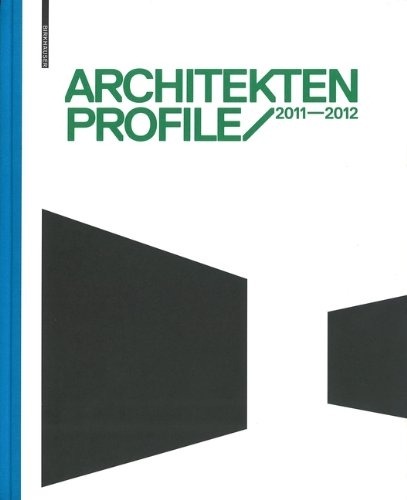 Architekten Profile 2011/2012 Architekten stellen sich vor - Deutschland, Österrreich, Schweiz. Dtsch.-Engl.