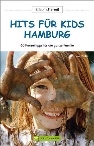 Carsten, Ruthe: Hits für Kids Hamburg 56 Freizeittipps für die ganze Familie