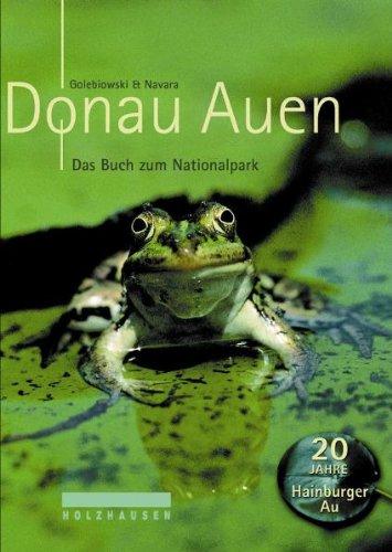 Reinhard, Golebiowski: Donauauen Das Buch zum Nationalpark