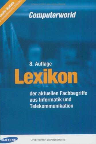 Lexikon Aktuelle Fachbegriffe aus Informatik und Telekommunikation Über 600 aktuelle Begriffe aus Informatik, Telekommunikation und angrenzenden Ge