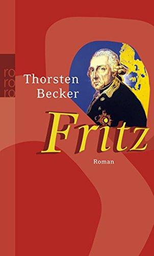 Thorsten, Becker: Fritz. Roman.