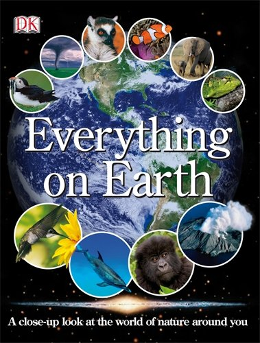 Everything on Earth A close-up book at the world of nature around you