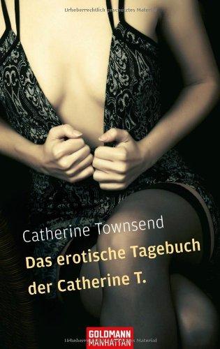 Das erotische Tagebuch der Catherine T.