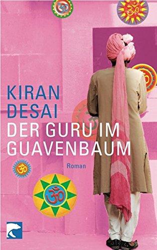 Der Guru im Guavenbaum Roman. Erstausgabe