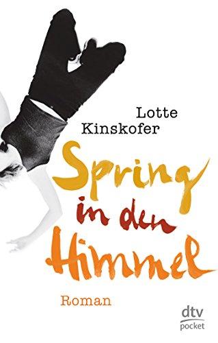 Spring in den Himmel Roman. Originalausgabe