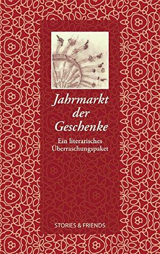 Jahrmarkt der Geschenke Ein literarisches Überraschungspaket - Angelika, Brox und Herausgegeben von Brox Angelika