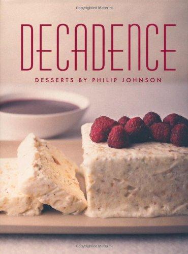 Philip, Johnson: Decadence: Desserts by Philip Johnson