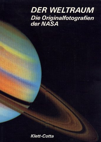 Der Weltraum D. Orig.-Fotogr. d. NASA.