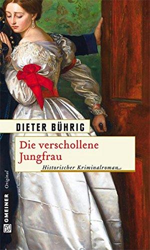 Die verschollene Jungfrau Historischer Kriminalroman