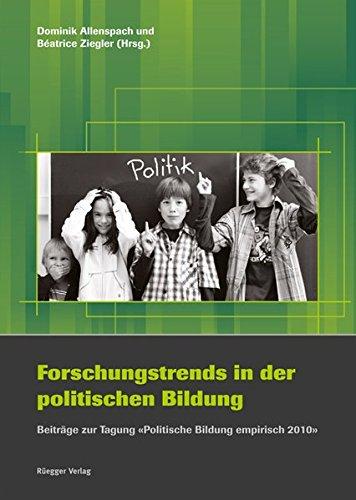 """Forschungstrends in der politischen Bildung Beiträge zur Tagung """"Politische Bildung empirisch 2010"""""""