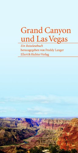 Grand Canyon und Las Vegas Ein Reiselesebuch