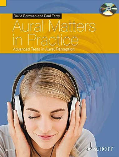 David, Bowman und Terry Paul: Aural Matters in Practice, w. CD Advanced Tests in Aural Perception