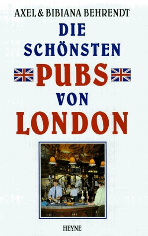 Axel & Bibiana, Behrendt: Die schönsten Pubs von London